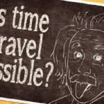 Is time travel possible in India – A time travel theory