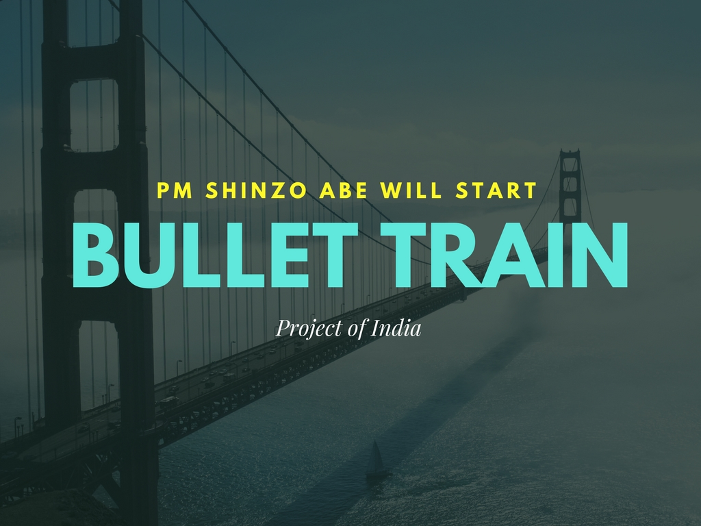 Pm shinzo abe will start bullet train project of India