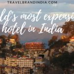 World's most expensive hotel in India