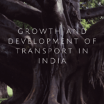 Growth and development of transport in India (Latest Report)